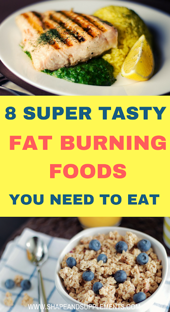8 super tasty fat burning foods you need to eat