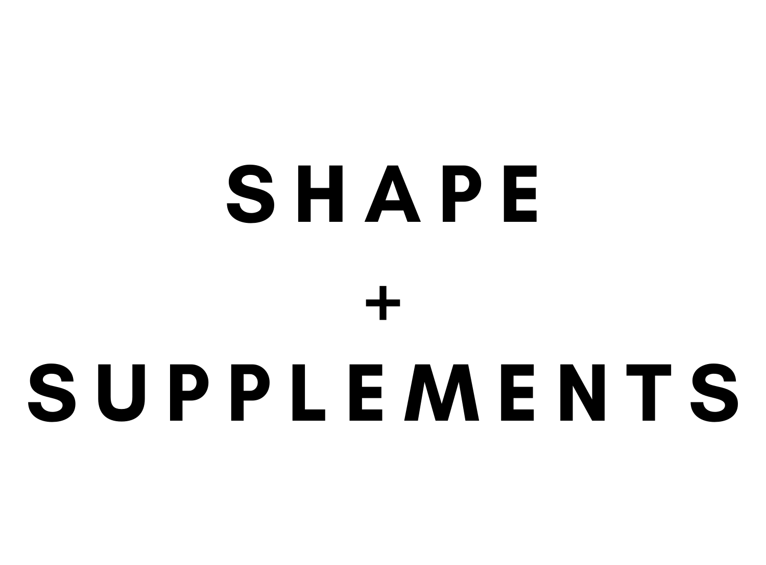 Shape + Supplements